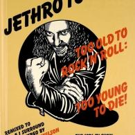 Jethro Tull (ДжетроТалл): Too Old To Rock & Roll, Too Young To Die