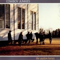 Cowboy Junkies (Ковбой Янкис): The Caution Horses