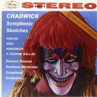Howard Hanson: Chadwick: Symphonic Sketches