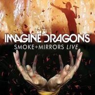 Imagine Dragons (Имеджин драгонс): Smoke + Mirrors Live