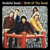 Grateful Dead: The Birth Of The Dead