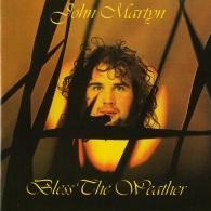 John Martyn (Джон Мартин): Bless The Weather