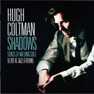 Hugh Coltman (Хугх Колтман): Shadows Songs Of Nat King Cole & Live At Jazz A Vienne