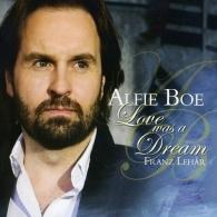 Alfie Boe (Элфи Бо): Love Was A Dream