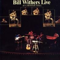 Bill Withers (Билл Уизерс): Bill Withers Live At Carnegie Hall