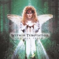 Within Temptation (Витхин Темптатион): Mother Earth
