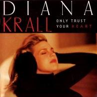 Diana Krall (Дайана Кролл): Only Trust Your Heart