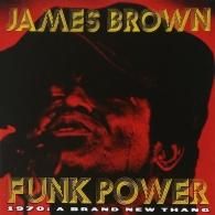 James Brown (Джеймс Браун): Funk Power 1970: A Brand New Thang