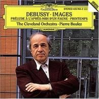 Pierre Boulez (Пьер Булез): Debussy: Images; Prelude A l'apres-midi d'un faune