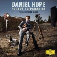 Daniel Hope (Дэниэл Хоуп): Escape To Paradise - The Hollywood Album