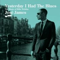 Jose James (Хосе Джеймс): Yesterday I Had The Blues: The Music Of Billie Holiday