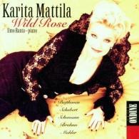 Karita Mattila (Карита Маттила): Wild Rose - Lieder By Beethoven, Schubert, Schumann Etc.