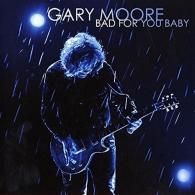 Gary Moore (Гэри Мур): Bad For You Baby