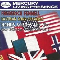 Frederick Fennell: Hands Across The Sea - Marches From Around The World