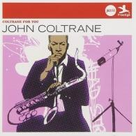 John Coltrane (Джон Колтрейн): Coltrane For You