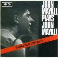 John Mayall (Джон Мейолл): Plays John Mayall (Live At Klooks Kleek)