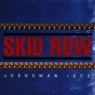 Skid Row (Скид Роу): Subhuman Race
