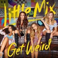 Little Mix: Get Weird