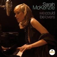 Sarah McKenzie (СараМаккензи): We Could Be Lovers