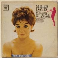 Miles Davis (Майлз Дэвис): Someday My Prince Will Come (Miles Davis Sextet)