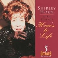 Shirley Horn (Ширли Хорн): Here's To Life