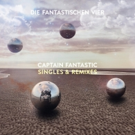 Die Fantastischen Vier: Captain Fantastic Singles & Remixes