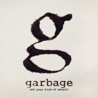 Garbage (Гарбидж): Not Your Kind Of People