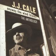 J.J. Cale (Джей Джей Кейл): Anyway The Wind Blows - The Anthology