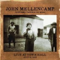 John Mellencamp (Джон Мелленкамп): Performs Trouble No More Live At Town Hall