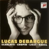 Lucas Debargue (Люка Дебарг): Lucas Debargue: Scarlatti, Chopin, Liszt, Ravel