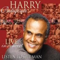 Harry Belafonte (Гарри Белафонте): Listen To The Man - Live In Concert