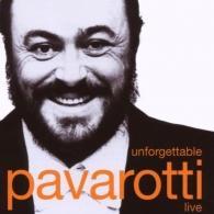 Luciano Pavarotti (Лучано Паваротти): Unforgettable Pavarotti Live