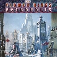The Flower Kings (Зе Флауер Кингс): Retropolis