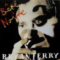 Bryan Ferry (Брайан Ферри): Bete Noire