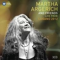 Martha Argerich (Марта Аргерих): Martha Argerich And Friends Live From The Lugano Festival 2012