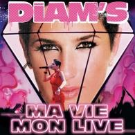 Diam's (Диамс): Ma Vie/Mon Live