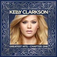 Kelly Clarkson (Келли Кларксон): Greatest Hits - Chapter One