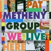 Pat Metheny (Пэт Метени): We Live Here