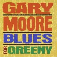 Gary Moore (Гэри Мур): Blues For Greeny