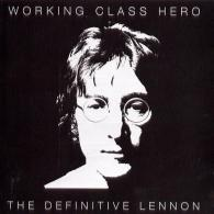 John Lennon (Джон Леннон): Working Class Hero - The Definitive