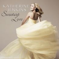 Katherine Jenkins (Кэтрин Дженкинс): Sweetest Love