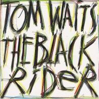Tom Waits (Том Уэйтс): The Black Rider