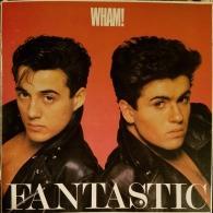 Wham! (Уэм!): Fantastic