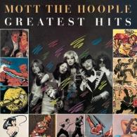 Mott The Hoople (Мотт Зе Хупл): Greatest Hits