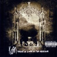 Korn (Корн): Take A Look In The Mirror