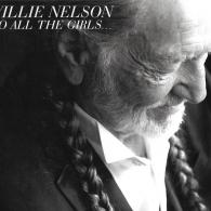 Willie Nelson (Вилли Нельсон): To All The Girls...