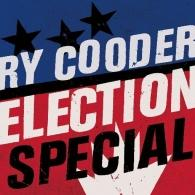 Ry Cooder (Рай Кудер): Election Special