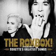 Roxette (Роксет): The Roxbox! A Collection Of Roxette'S Greatest Songs