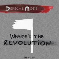 Depeche Mode (Депеш Мод): Where's The Revolution (Remixes)