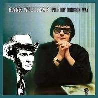 Hank Williams The Roy Orbison Way